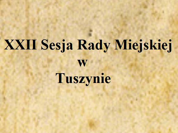 XXII Sesja Rady Miejskiej w Tuszynie